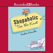 Shopaholic Ties the Knot: A Novel Audiobook, by Sophie Kinsella