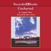Uncharted Audiobook, by Angela Hunt