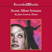 Secret, Silent Screams Audiobook, by Joan Lowery Nixon