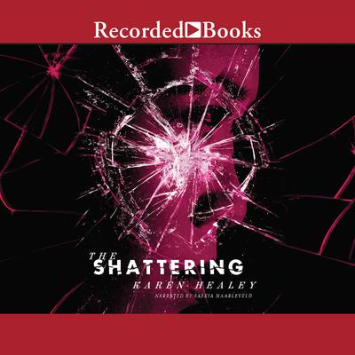 The Shattering Audiobook, by Karen Healey