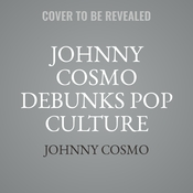 Johnny Cosmo Debunks Pop Culture Myths! Audiobook, by Johnny Cosmo