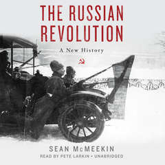 The Russian Revolution: A New History Audiobook, by