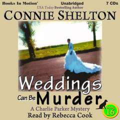 Weddings Can Be Murder: Charlie Parker Series, 16 Audiobook, by Connie Shelton