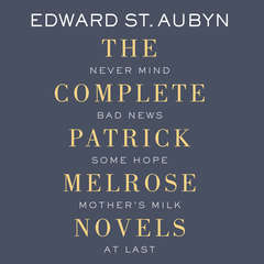 Patrick Melrose: The Novels Audiobook, by Edward St. Aubyn
