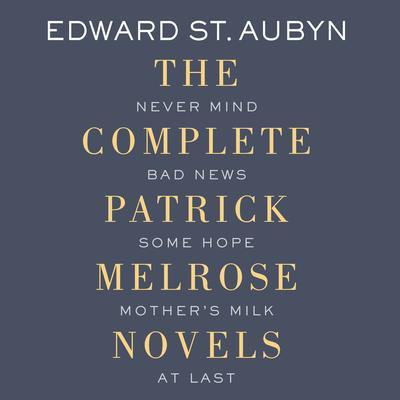 Patrick Melrose: The Novels Audiobook, by Edward St. Aubyn