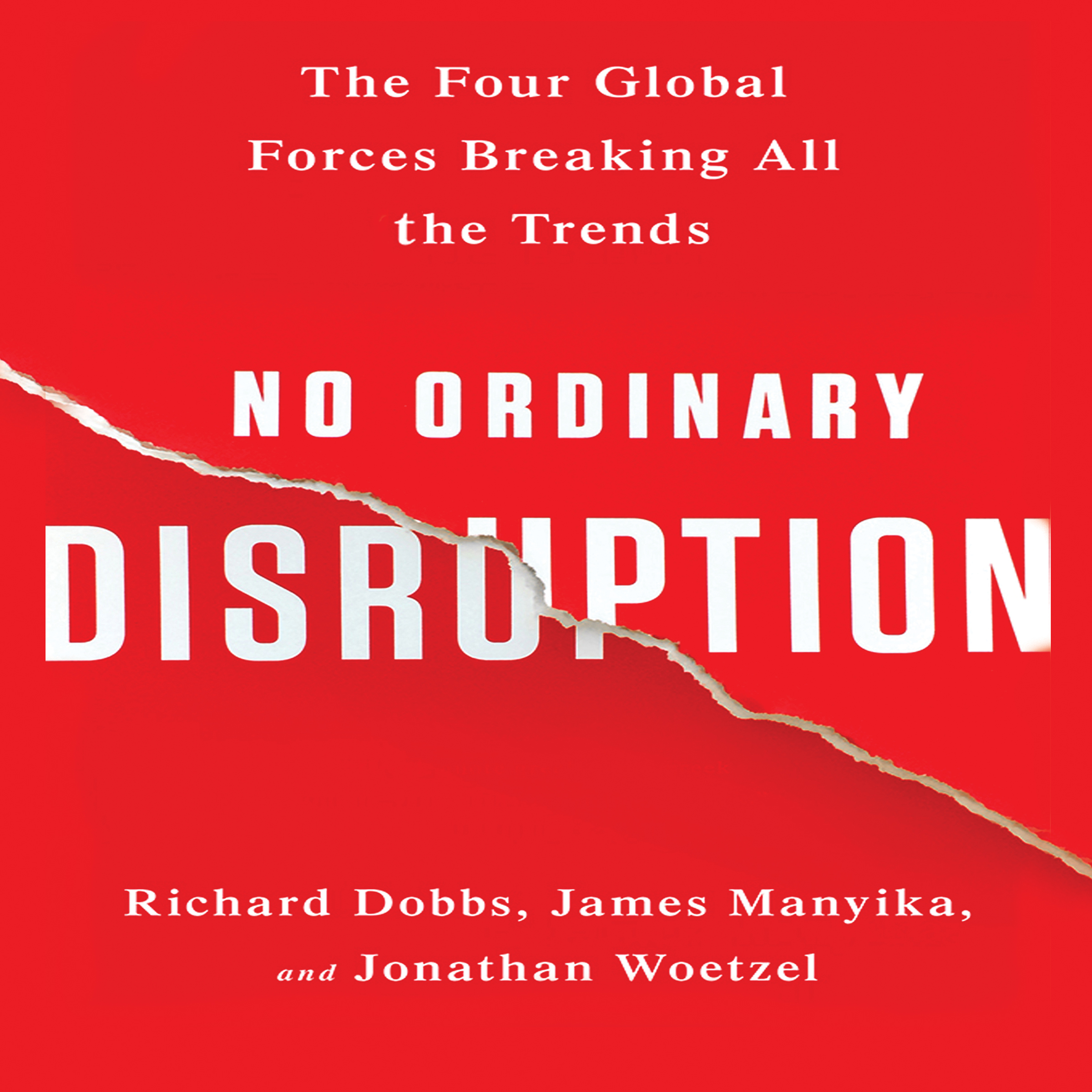 Printable No Ordinary Disruption: The Four Global Forces Breaking All the Trends Audiobook Cover Art