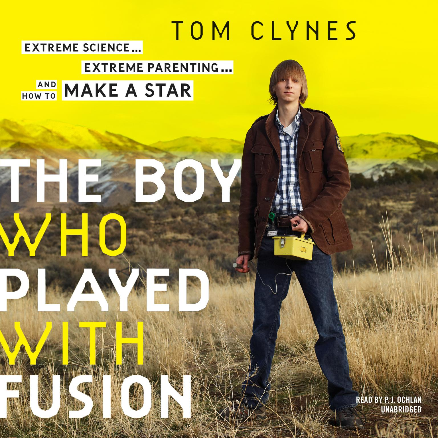 Printable The Boy Who Played with Fusion: Extreme Science, Extreme Parenting, and How to Make a Star Audiobook Cover Art