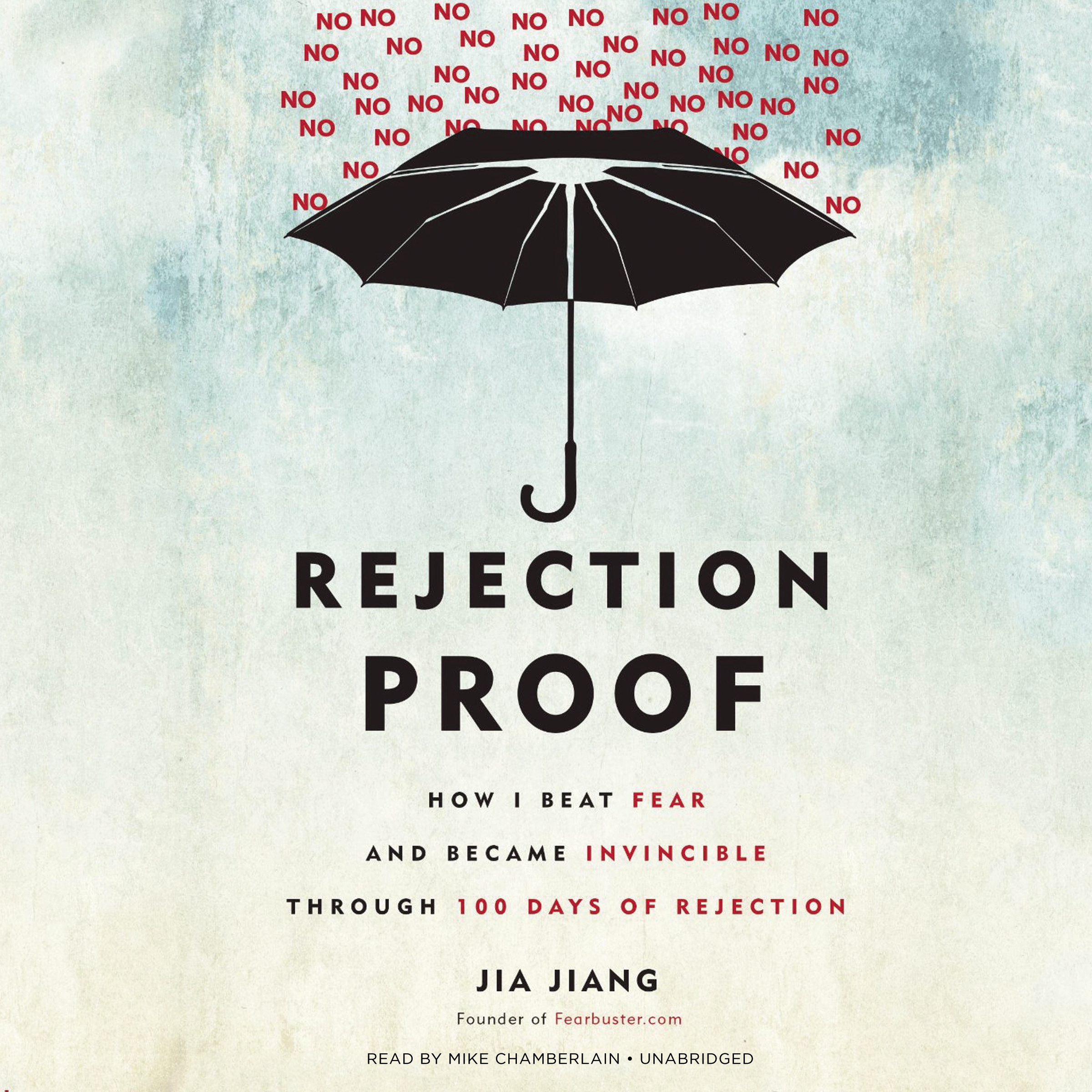 Printable Rejection Proof: How I Beat Fear and Became Invincible through 100 Days of Rejection  Audiobook Cover Art