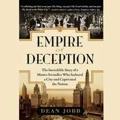 Empire of Deception: The Incredible Story of a Master Swindler Who Seduced a City and Audiobook, by Dean Jobb