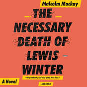 The Necessary Death of Lewis Winter Audiobook, by Malcolm Mackay
