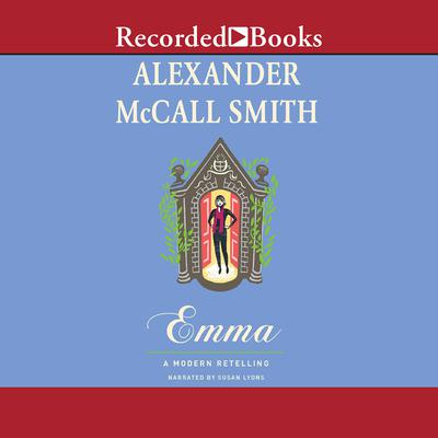 Emma: A Modern Retelling Audiobook, by Alexander McCall Smith