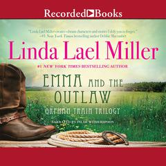 Emma and the Outlaw Audiobook, by Linda Lael Miller