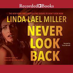Never Look Back Audiobook, by Linda Lael Miller