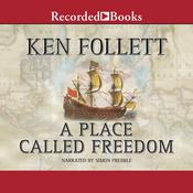 A Place Called Freedom Audiobook, by Ken Follett