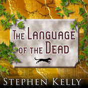 The Language of the Dead: A World War II Mystery Audiobook, by Stephen Kelly