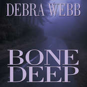 Bone Deep, by Debra Webb