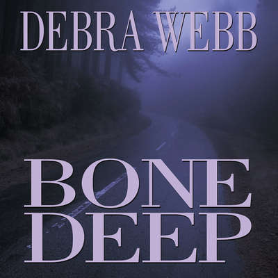 Bone Deep Audiobook, by Debra Webb