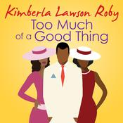 Too Much of a Good Thing, by Kimberla Lawson Roby