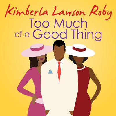 Too Much of a Good Thing Audiobook, by Kimberla Lawson Roby