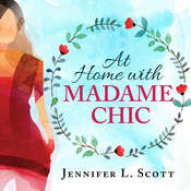 At Home With Madame Chic: Becoming a Connoisseur of Daily Life Audiobook, by Jennifer L. Scott