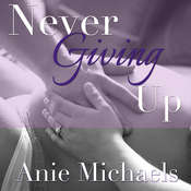 Never Giving Up Audiobook, by Anie Michaels