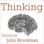 Thinking: The New Science of Decision-Making, Problem-Solving, and Prediction, by John Brockman