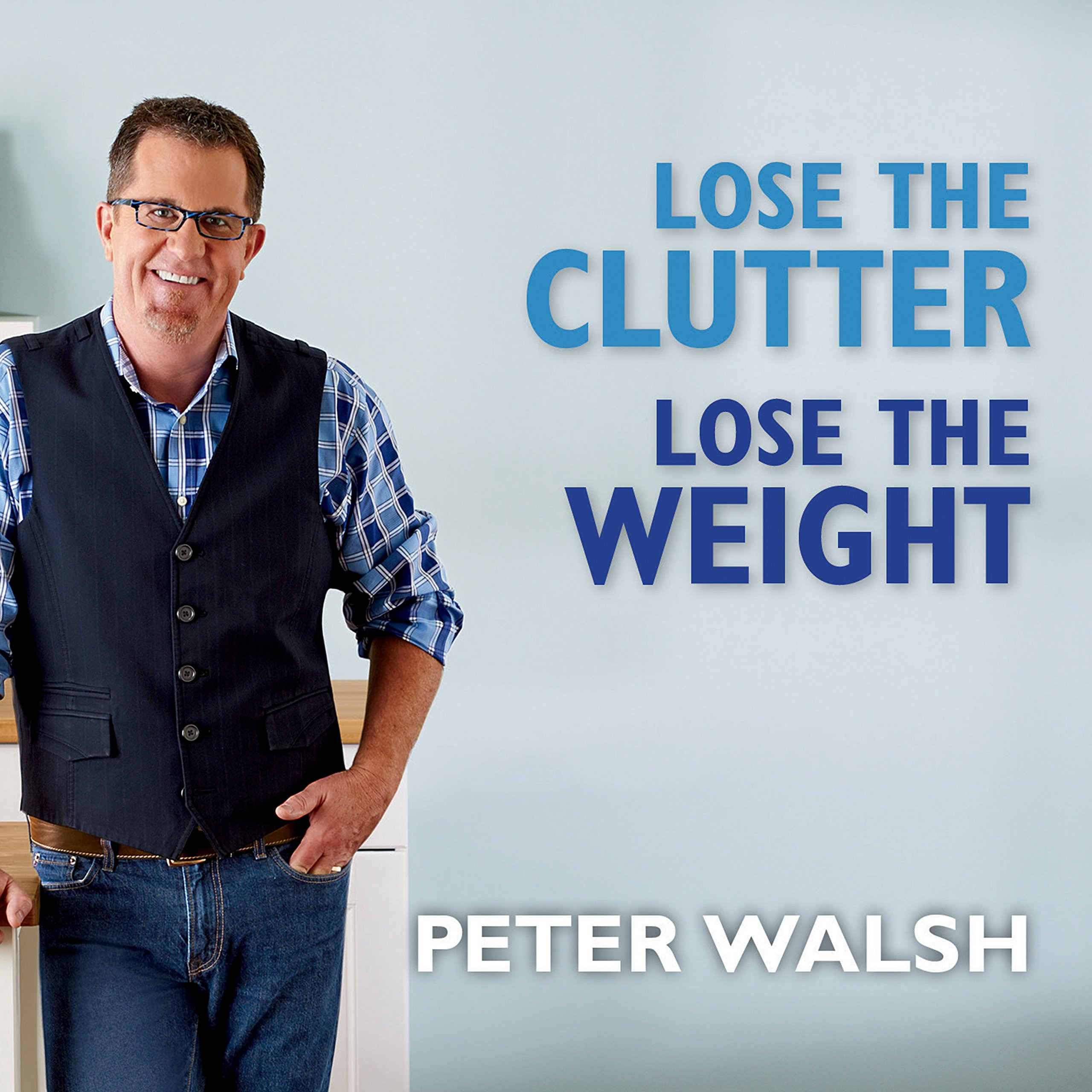 Printable Lose the Clutter, Lose the Weight: The Six-week Total-life Slim Down Audiobook Cover Art