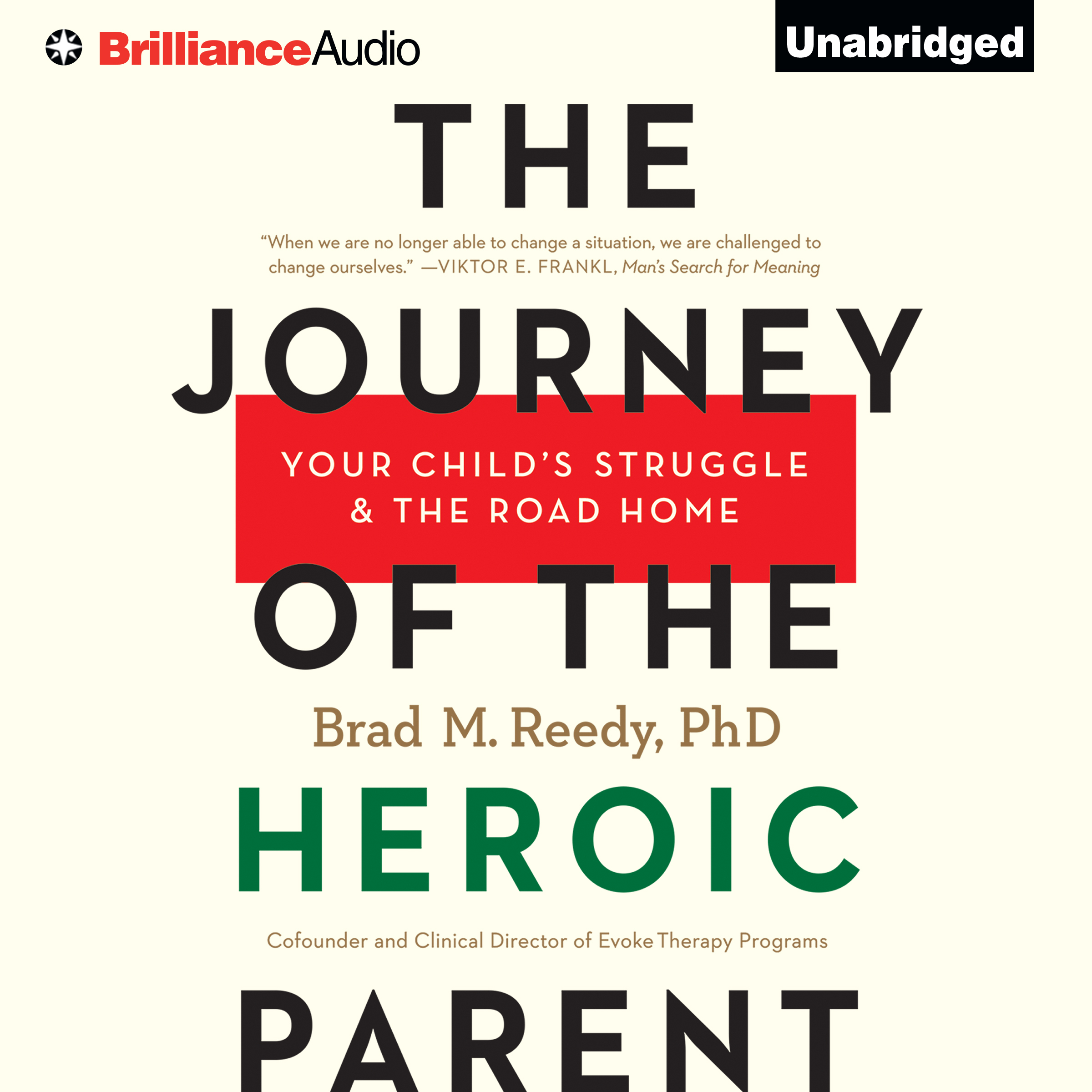 Printable The Journey of the Heroic Parent: Your Child's Struggle & The Road Home Audiobook Cover Art