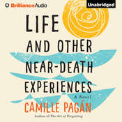 Life and Other Near-Death Experiences: A Novel Audiobook, by Camille Pagán