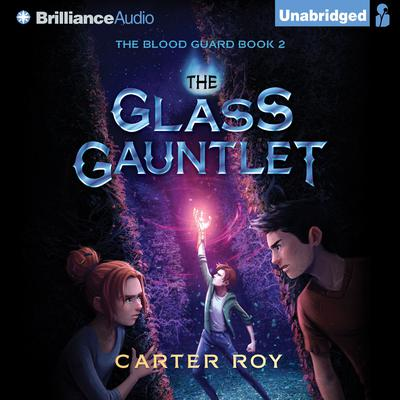 The Glass Gauntlet Audiobook, by Carter Roy