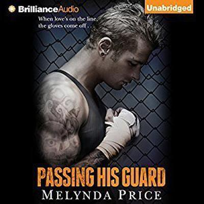 Passing His Guard Audiobook, by Melynda Price