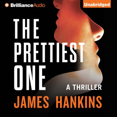 The Prettiest One: A Thriller Audiobook, by James Hankins