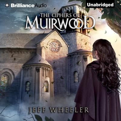 The Ciphers of Muirwood Audiobook, by Jeff Wheeler