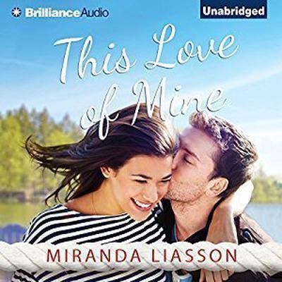 This Love of Mine Audiobook, by Miranda Liasson
