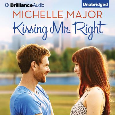 Kissing Mr. Right Audiobook, by Michelle Major