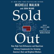 Sold Out: How High-Tech Billionaires & Bipartisan Beltway Crapweasels Are Screwing America's Best & Brightest Workers Audiobook, by Michelle Malkin