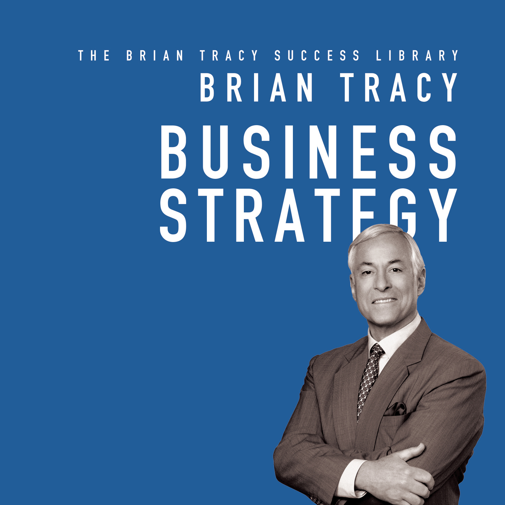 Printable Business Strategy: The Brian Tracy Success Library Audiobook Cover Art