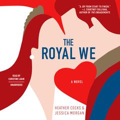 The Royal We Audiobook, by Heather Cocks, Jessica Morgan