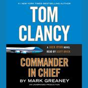 Tom Clancy Commander in Chief: A Jack Ryan Novel, by Mark Greaney