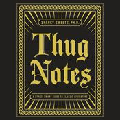 Thug Notes: The Book, by PhD Sparky Sweets, Sparky Sweets