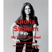 My Life on the Road, by Gloria Steinem