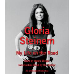 My Life on the Road Audiobook, by Gloria Steinem