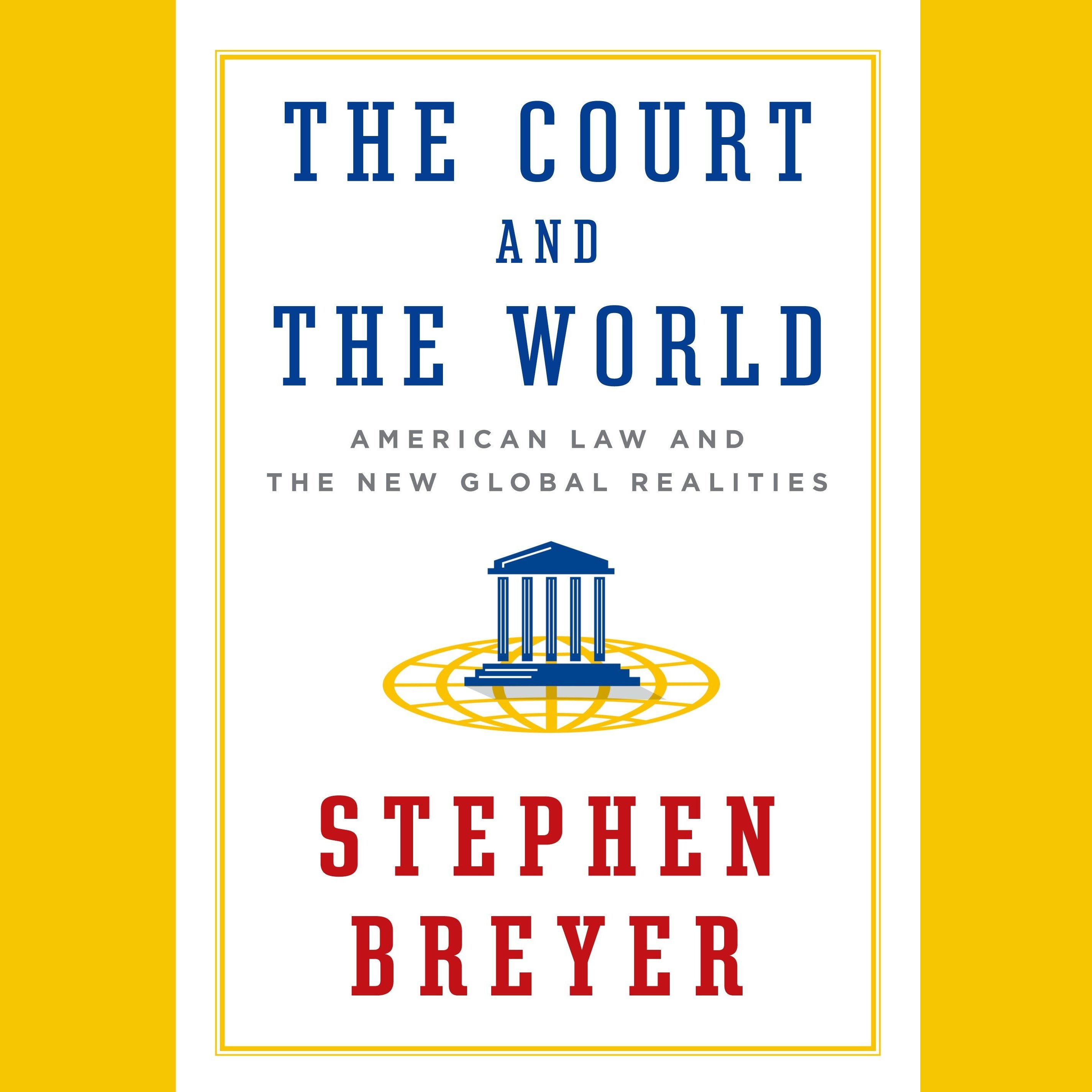 Printable The Court and the World: American Law and the New Global Realities Audiobook Cover Art