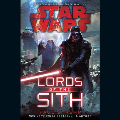 Lords of the Sith: Star Wars Audiobook, by Paul S. Kemp