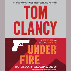 Tom Clancy Under Fire: A Jack Ryan Jr. Novel Audiobook, by Grant Blackwood