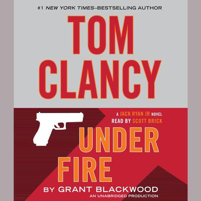Tom Clancy Under Fire: A Jack Ryan Jr. Novel Audiobook, by Grant Blackwood
