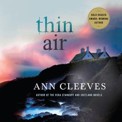 Thin Air: A Shetland Mystery Audiobook, by Ann Cleeves