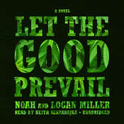 Let the Good Prevail: A Novel Audiobook, by Logan Miller, Noah Miller