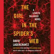 The Girl in the Spider's Web: A Lisbeth Salander novel, continuing Stieg Larsson's Millennium Series, by David Lagercrantz