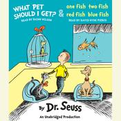 What Pet Should I Get? and One Fish Two Fish Red Fish Blue Fish Audiobook, by Dr. Seuss, Seuss